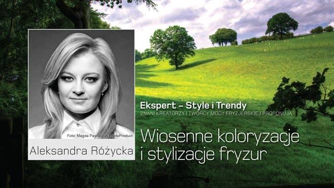 fb3757ca43 Aleksandra Różycka - Wiosenne koloryzacje i stylizacje fryzur - Hair ...