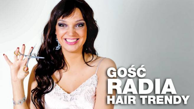 Ola Dubiel Gość Radia Hair Trendy Hair Trendy Portal Dla