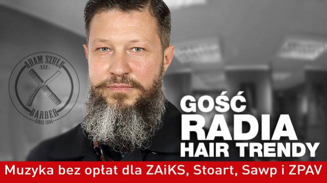 Adam Szulc - Gość Radia Hair Trendy